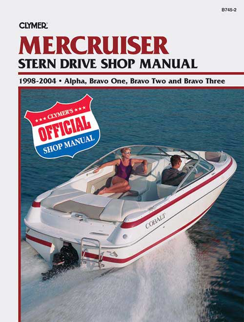 Service Manual, Mercruiser Alpha One, Bravo One, Two & Three Stern Drives, 98-04