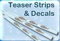 Teaser Strip Lures and Fish Decals