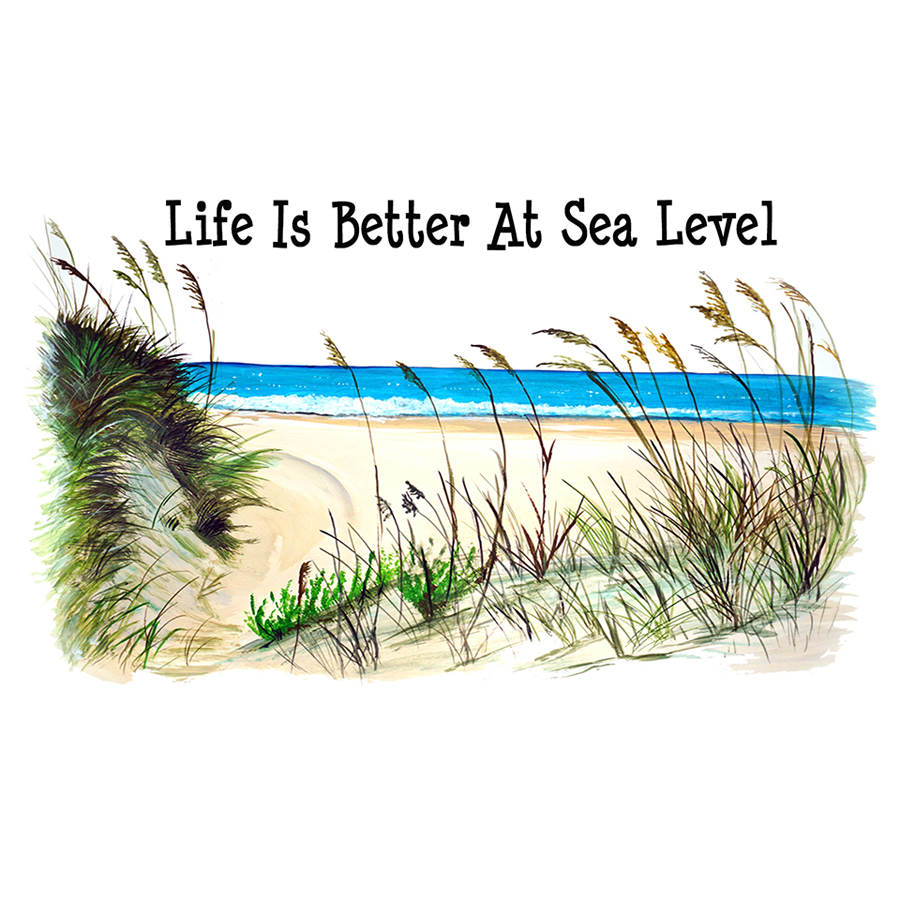 """Life is Better at Sea Level"""